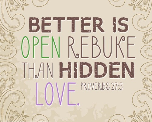Better is open rebuke than hidden love