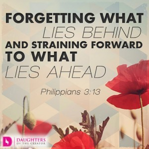Forgetting what lies behind and straining forward to what lies ahead