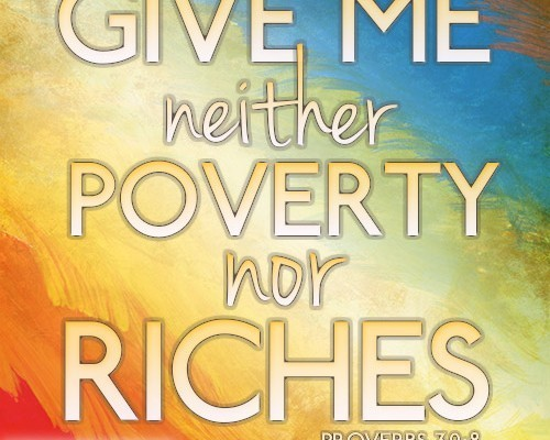 Give me neither poverty nor riches