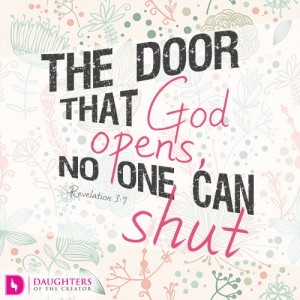 The door that God opens, no one can shut