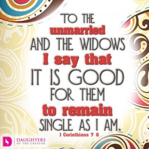 To the unmarried and the widows I say that it is good for them to remain single as I am