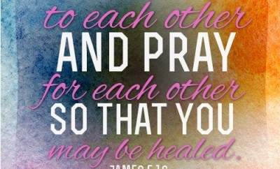 Confess your sins to each other and pray for each other so that you may be healed.