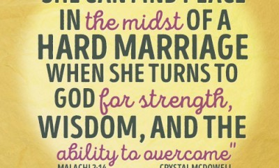 She can find peace in the midst of a hard marriage when she turns to God for strength, wisdom, and the ability to overcome