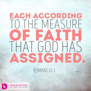 Each according to the measure of faith that God has assigned