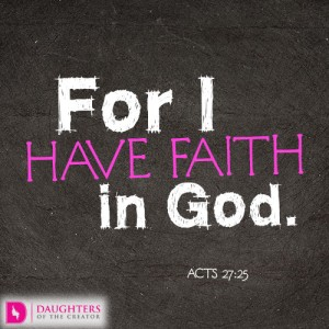 For I have faith in God