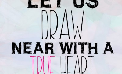 Let us draw near with a true heart