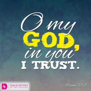 O my God, in you I trust