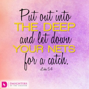 Put out into the deep and let down your nets for a catch