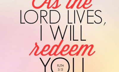 As the LORD lives, I will redeem you