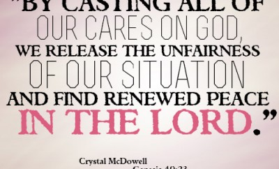 By casting all of our cares on God, we release the unfairness of our situation and find renewed peace in the Lord