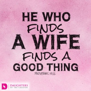 He who finds a wife finds a good thing