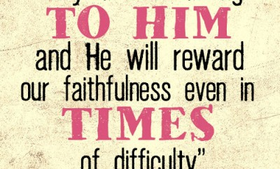 Every believer belongs to Him and He will reward our faithfulness even in times of difficulty