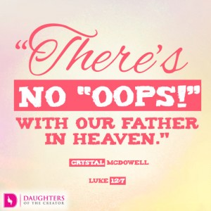 "There's no ""oops!"" with our Father in heaven."