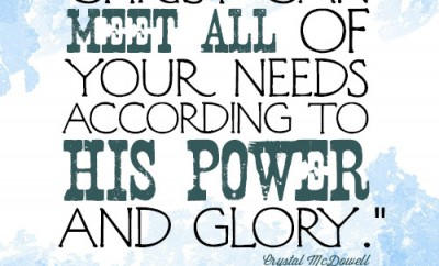 Christ can meet all of your needs according to His power and glory