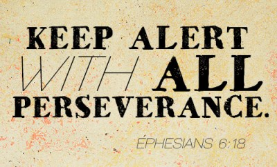 Keep alert with all perseverance