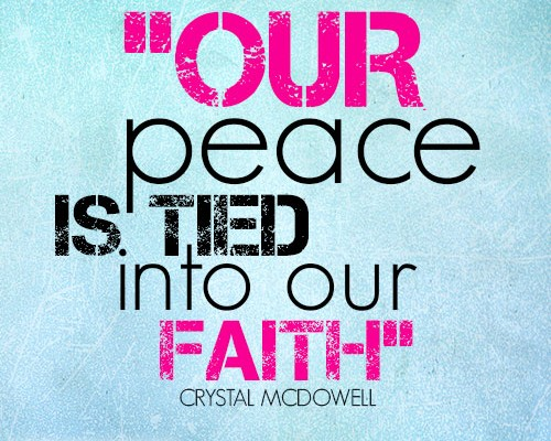 Our peace is tied into our faith