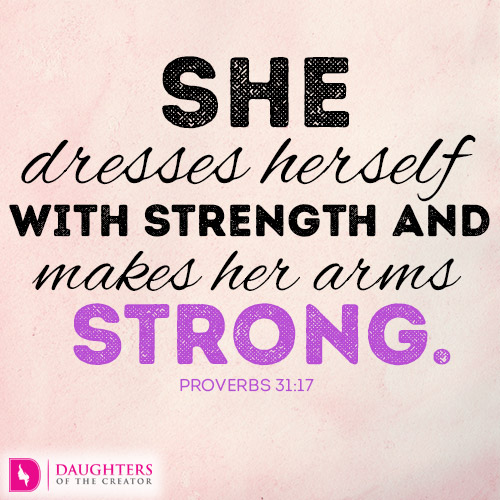 be a woman of strength   daughters of the creator
