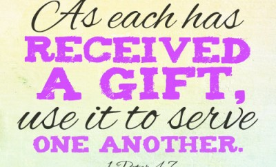 As each has received a gift, use it to serve one another.