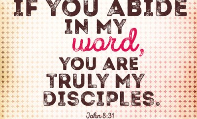 If you abide in my word, you are truly my disciples