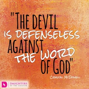 The devil is defenseless against the word of God