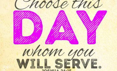 Choose this day whom you will serve