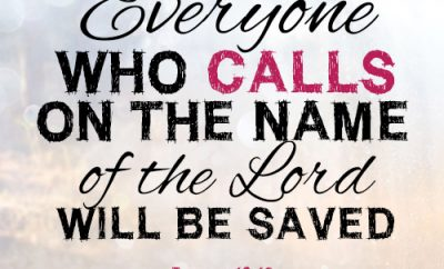 Everyone who calls on the name of the Lord will be saved.
