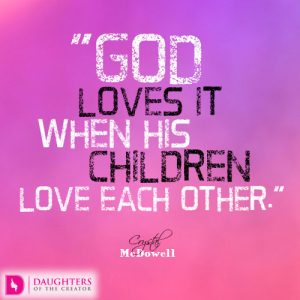 God loves it when His children love each other.
