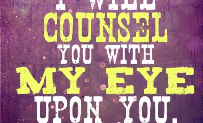 I will counsel you with my eye upon you