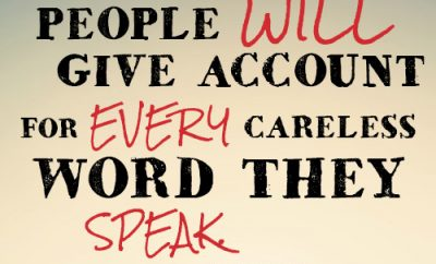 People will give account for every careless word they speak