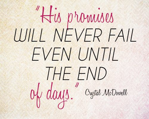 His promises will never fail even until the end of days