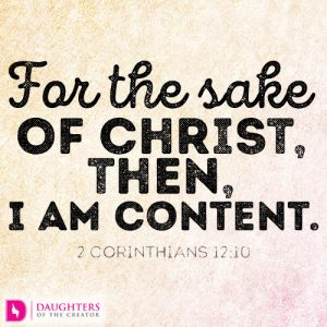 For the sake of Christ, then, I am content