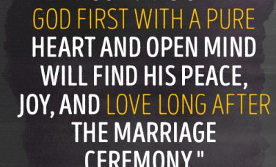 Those who seek God first with a pure heart and open mind will find His peace, joy, and love long after the marriage ceremony