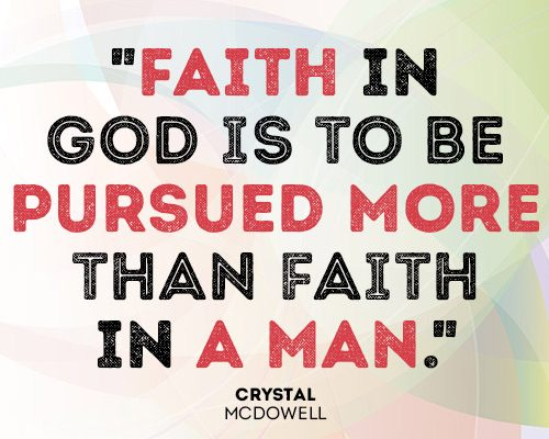 Faith in God is to be pursued more than faith in a man
