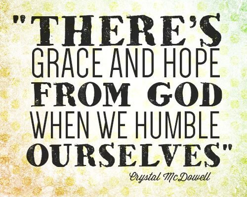 There's grace and hope from God when we humble ourselves