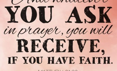 And whatever you ask in prayer, you will receive, if you have faith