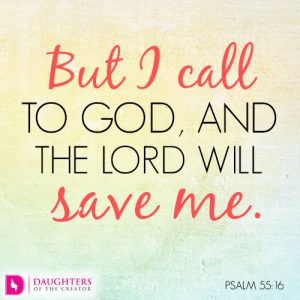 But I call to God, and the LORD will save me.