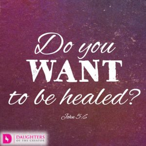 Do you want to be healed