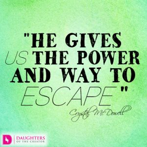 He gives us the power and way to escape