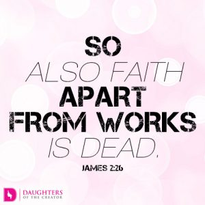 So also faith apart from works is dead