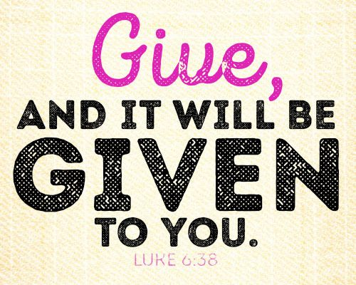 Give, and it will be given to you