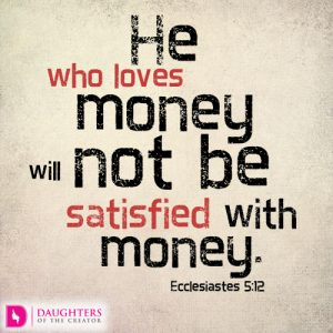 He who loves money will not be satisfied with money