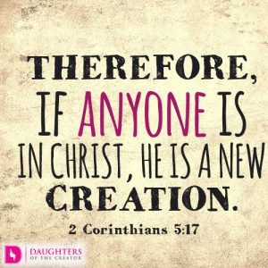 Therefore, if anyone is in Christ, he is a new creation