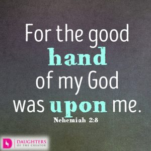 For the good hand of my God was upon me