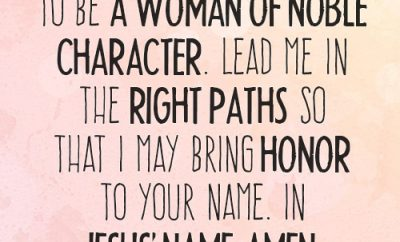 Dear Lord, I want to be a woman of noble character.