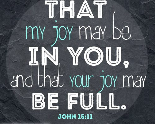 That my joy may be in you, and that your joy may be full