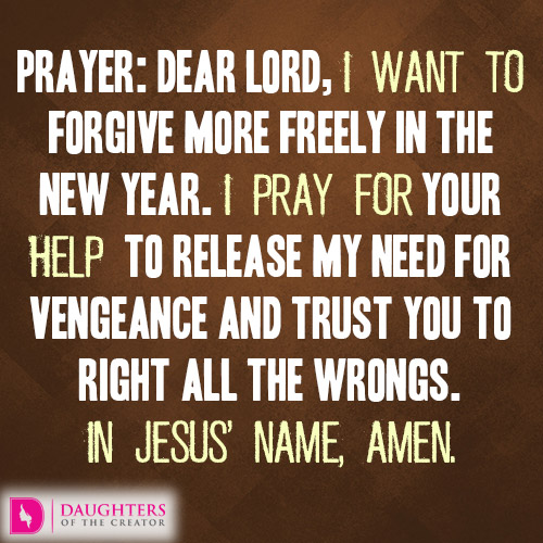 new years theme 4 forgive more freely daughters of the creator