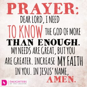 Dear Lord, I need to know the God of more than enough