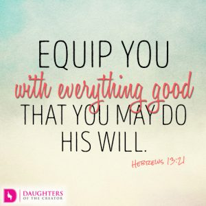 Equip you with everything good that you may do his will
