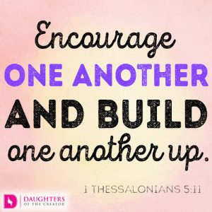 Encourage one another and build one another up
