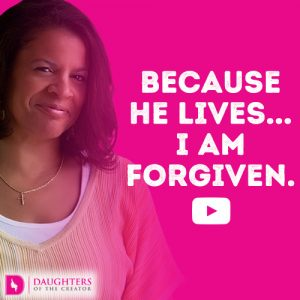 Because He lives....I am forgiven.